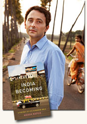 *India Becoming: A Portrait of Life in Modern India* author Akash Kapur