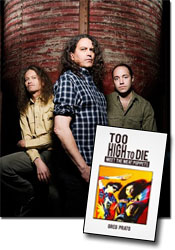 *Too High to Die: Meet the Meat Puppets* by Greg Prato / singer/guitarist for the Meat Puppets Curt Kirkwood