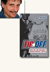 *Tip-Off: How the 1984 NBA Draft Changed Basketball Forever* author Filip Bondy