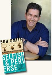 *Selfish and Perverse* author Bob Smith