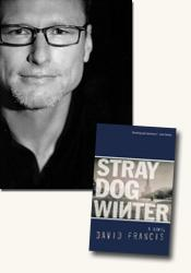 *Stray Dog Winter* author David Francis (photo credit David Ignaszewski)