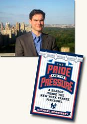 *The Pride and the Pressure: A Season Inside the New York Yankee Fishbowl* author Michael Morrissey