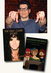 *The Eric Carr Story* and *MTV Ruled the World: The Early Years of Music Video* author Greg Prato