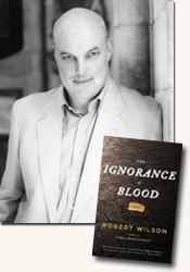 *The Ignorance of Blood* author Robert Wilson (photo credit c Jerry Bauer)