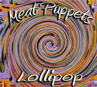*Lollipop* by the Meat Puppets