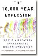 Buy *The 10,000 Year Explosion: How Civilization Accelerated Human Evolution* by Gregory Cochran and Henry Harpending online