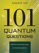 *101 Quantum Questions: What You Need to Know About the World You Can't See* by Kenneth W. Ford