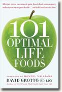 Buy *101 Optimal Life Foods* by David Grotto online