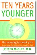 Buy *Ten Years Younger: The Amazing Ten Week Plan to Look Better, Feel Better, and Turn Back the Clock* online