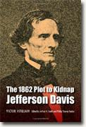 Buy *The 1862 Plot to Kidnap Jefferson Davis* online