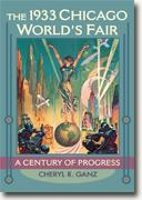 Buy *The 1933 Chicago World's Fair: A Century of Progress* by Cheryl R. Ganz online