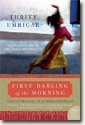 *First Darling of the Morning: Selected Memories of an Indian Childhood* by Thrity Umrigar