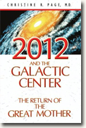 *2012 and the Galactic Center: The Return of the Great Mother* by Christine R. Page