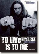 Buy *To Live Is to Die: The Life and Death of Metallica's Cliff Burton* by Joel McIver online