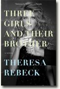 Buy *Three Girls and Their Brother* by Theresa Rebeck online