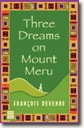 Buy *Three Dreams on Mount Meru* by Francois Devenne online