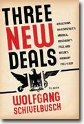 Buy *Three New Deals: Reflections on Roosevelt's America, Mussolini's Italy, and Hitler's Germany, 1933-1939* by Wolfgang Schivelbusch online