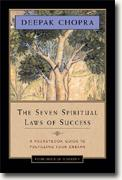 *The Seven Spiritual Laws of Success: A Pocketbook Guide to Fulfilling Your Dreams (One Hour of Wisdom)* by Deepak Chopra