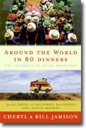 *Around the World in 80 Dinners: The Ultimate Culinary Adventure* by Bill Jamison and Cheryl Alters Jamison