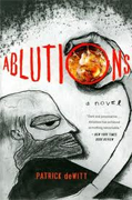 *Ablutions: Notes for a Novel* by Patrick deWitt