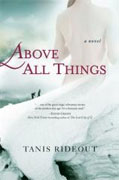 Buy *Above All Things* by Tanis Rideoutonline
