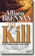 *The Kill* by Allison Brennan