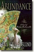 Buy *Abundance: A Novel of Marie Antoinette* by Sena Jeter Naslund online