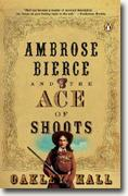 *Ambrose Bierce & the Ace of Shoots* by Oakley Hall