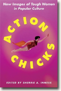 Buy *Action Chicks: New Images of Tough Women in Popular Culture* online