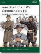 *Elite 94: American Civil War Commanders (4) Confederate Leaders in the West* by Philip Katcher