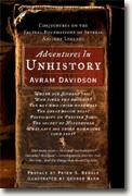 Buy *Adventures in Unhistory: Conjectures on the Factual Foundations of Several Ancient Legends* by Avram Davidson online