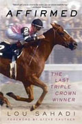 Buy *Affirmed: The Last Triple Crown Winner* by Lou Sahadi online