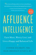 *Affluence Intelligence: Earn More, Worry Less, and Live a Happy and Balanced Life* by Stephen Goldbart and Joan Indursky DiFuria