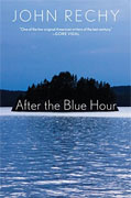 Buy *After the Blue Hour* by John Rechyonline