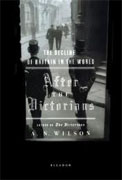 Buy *After the Victorians: The Decline of Britain in the World* by A.N. Wilson online
