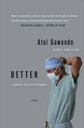Buy *Better: A Surgeon's Notes on Performance* by Atul Gawande online