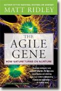 Buy *The Agile Gene: How Nature Turns on Nurture* online