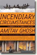 Buy *Incendiary Circumstances: A Chronicle of the Turmoil of our Times* by Amitov Ghosh online