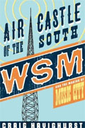 Buy *Air Castle of the South: WSM and the Making of Music City (Music in American Life)* by Craig Havighurstonline
