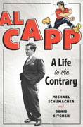 *Al Capp: A Life to the Contrary* by Denis Kitchen and Michael Schumacher