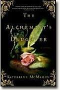 *The Alchemist's Daughter* by Katherine McMahon