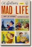 *Al Jaffee's Mad Life: A Biography* by Mary-Lou Wiseman, illustrations by Al Jaffee
