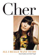 *Cher: All I Really Want to Do* by Daryl Easlea and Eddi Fiegel