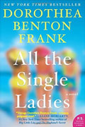 *All the Single Ladies* by Dorothea Benton Frank