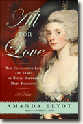 Buy *All For Love: The Scandalous Life and Times of Royal Mistress Mary Robinson* by Amanda Elyot online
