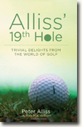 Buy *Alliss' 19th Hole: Trivial Delights from the World of Golf* by Peter Alliss with Rab MacWilliam online