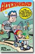 Buy *Alternadad: The True Story of One Family's Struggle to Raise a Cool Kid in America* by Neal Pollack online
