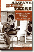 Buy *Always Been There: Rosanne Cash, The List, and the Spirit of Southern Music* by Michael Streissguth online