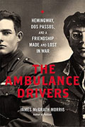 Buy *The Ambulance Drivers: Hemingway, Dos Passos, and a Friendship Made and Lost in War* by James McGrath Morriso nline