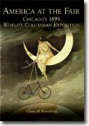 *America at the Fair: Chicago's 1893 World's Columbian Exposition* by Chaim M. Rosenberg